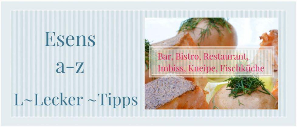 Lecker Essen in Esens, Tipps von a-z